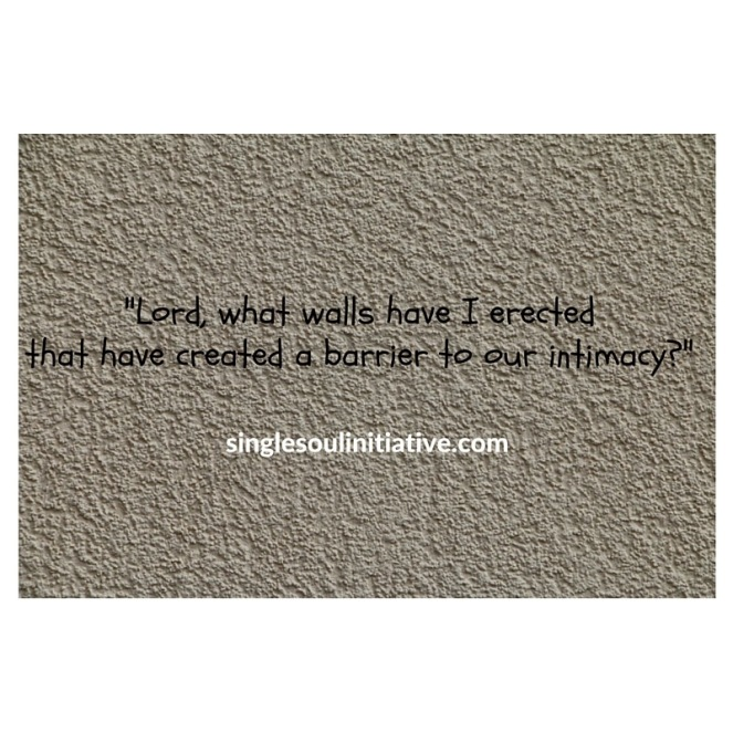 %22Lord, what walls have I erectedto create a barrier to our intimacy?%22